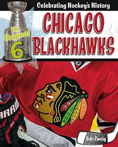 Chicago Blackhawks (Original Six: Celebrating Hockey's History)