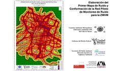 Elaboración del Primer Mapa de Ruido y Conformación de la red Piloto de Monitoreo de Ruido para la ZMVM | Elaborado por la UAM | http://www.azc.uam.mx/privado/difusion/adjuntos/MAPA%20DE%20RUIDO%20ANEXO1.pdf