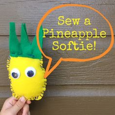 A cute Pineapple Softie perfect for kids to stitch up!