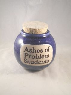 ASHES OF PROBLEM STUDENTS ceramic gag gift JAR pottery TEACHER