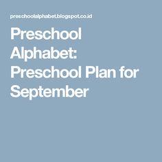 Preschool Alphabet: Preschool Plan for September