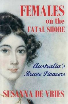 Females on the Fatal Shore Susanna de Vries  RRP ($A) 29.95 P/B Publisher: Pirgos Press ISBN: 9780958540872