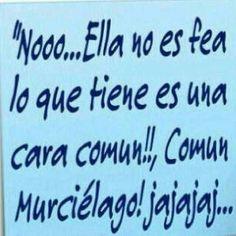 Noo ella no es fea :-) Spanish Humor, Spanish Quotes, Funny Spanish, Funny Images, Funny Pictures, Me Quotes, Funny Quotes, Mexican Humor, Frases Humor