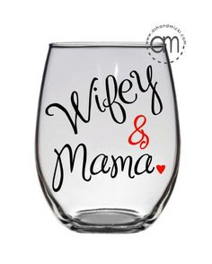Wifey and Mama Coffee Mug, Wine glass, Mothers Day Mug, Gifts for Mom  Offered in a 14oz coffee mug, 20 oz stemless wine glass, and a 20 ounce wine glass. To Order: 1. Select the color for your vinyl & the style of glass you would like. 2. Send me a note if you prefer to have the writing and arrow in two different colors! If you order a mug - send me a note if you are left handed, we default to placing the image for right handers.  SPECIAL CARE I use premium outdoor vinyl but it is…