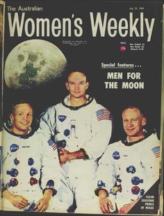 1969 The Australian Women's Weekly magazine moon landing issue...we watched on grainy  b & w tv at school