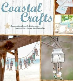 Coastal Crafts by Cynthia Shaffer. First book published featuring nautical and coastal crafts! Take a Look inside: http://www.completely-coastal.com/2015/07/coastal-crafts-book-by-Cynthia-Shaffer.html