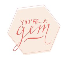 You're a gem. | That's Pretty Ace