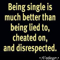15 Best Being Single Images On Pinterest Quote Life Quotes To