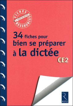 34 fiches pour bien se préparer à la dictée CE2