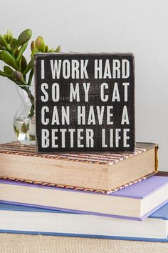 CAT BETTER LIFE 5X5 PLAQUE (bestseller)