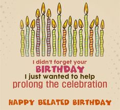 We are the one who had created the wishes for happy belated birthday wishes and late birthday wishes to send after you forgetting the actual birthday. Funny Belated Birthday Wishes, Happy Birthday Wishes For Her, Happpy Birthday, Happy Late Birthday, Birthday Blessings, Birthday Wishes Quotes, Happy Birthday Messages, Happy Birthday Images, Happy Birthday Greetings