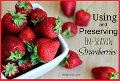 Using and Preserving In-Season Strawberries – These fresh strawberry recipes will help you use up your fresh berries and also preserve some of your in-season bounty so you can enjoy them all year long.