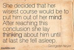 Quotation-Georgette-Heyer-thinking-mind-Meetville-Quotes-148193.jpg 403×275 pixels