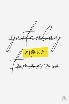Now! Not yesterday, nor tomorrow. Quote written with Signature Font Blanc Seing