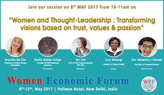 """WEF 17, 8-13 May, Pullman Hotel, Aerocity   Day 1: 8th May, Monday   Parallel Session No: 1112 at 10-11am   Topic: """"Women and Thought-Leadership : Transforming visions based on trust, values & passion""""   Speakers: Gracia De Oto (USA), Norlin Robles Sunga (Philippines), Yan Lim (Malaysia), Lucy Mwangi (Kenya), Drs. Marianne J. Franzen (Netherlands) Hall: Co-meeting-02 for parallel"""