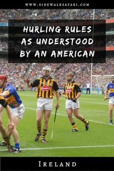 Learn about hurling rules before going to a GAA match in Ireland. Draw analogies between the Irish sport of hurling and American sports. Golf Ireland, County Cork Ireland, Galway Ireland, Ireland Vacation, Ireland Travel, Irish Restaurants, Travel Around Europe, Different Sports, Ireland Landscape