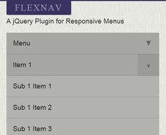 Flexnav is a responsive, Touch-Friendly and cross-browser jQuery drop down menu plugin that has support for unlimited sub-menus and works nice in both desktop and mobile layouts.