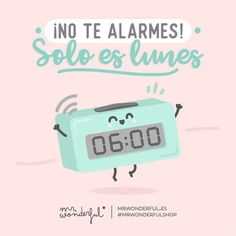 Hello Quotes, Pink Quotes, Quotes Amor, Happy Week, Happy Monday, Love Is Comic, Sayings And Phrases, Spanish Humor, Spanish Sayings