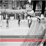 Top 10 Extreme Activities in Singapore