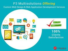 P3 Multisolutions offering Custom ‪#‎Web_Design‬ & Web ‪#‎Application_Development‬ Services for small to big brands with assurance of high ROI & 100% client satisfaction. P3 Multisolutions