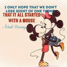 ''I only hope that we don't lose sight of one thing that it all started with a mouse''. -Walt Disney #mickeyandMinnie