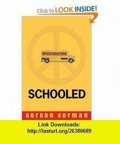 Schooled (9780786856923) Gordon Korman , ISBN-10: 0786856920  , ISBN-13: 978-0786856923 ,  , tutorials , pdf , ebook , torrent , downloads , rapidshare , filesonic , hotfile , megaupload , fileserve