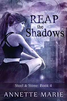 Reap the Shadows (Steel & Stone Book 4) by Annette Marie http://www.amazon.com/dp/B012BVW81E/ref=cm_sw_r_pi_dp_B-f4vb1RK7SQ5