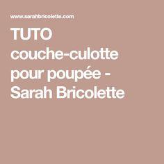 TUTO couche-culotte pour poupée - Sarah Bricolette