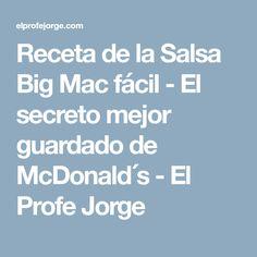 Receta de la Salsa Big Mac fácil - El secreto mejor guardado de McDonald´s - El Profe Jorge