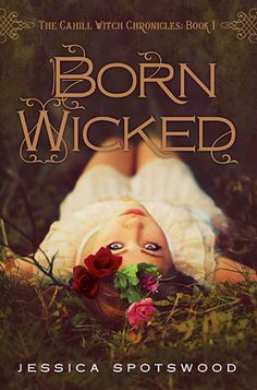 Born Wicked by Jessica Spotswood--A wonderful mix of historical fiction & the paranormal. LOVED it!