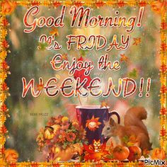 Good Morning It's Friday Enjoy the Weekend coffee animated autumn morning fall good morning good morning greeting good morning comment Happy Weekend Quotes, Good Morning Happy Friday, Good Morning My Friend, Its Friday Quotes, Friday Humor, Good Morning Good Night, Friday Gif, Happy Weekend Images, Saturday Morning