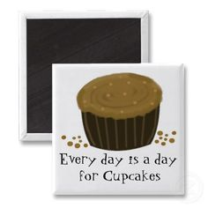 Chocolate Cupcake with Cute Saying Refrigerator Magnet by seashell2