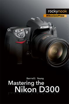 24 best darrells books images on pinterest photography equipment mastering the nikon d300 by darrell young learn about this book at http fandeluxe Choice Image