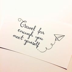Travel Far Enough You Meet Yourself Motivationalquotes Lettering Calligraphy