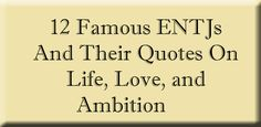 """ENTJs are some of the most highly driven, natural-born leaders in the world. Called """"The Fieldmarshalls"""" by MBTI expert David Kiersey, the ENTJ has always been a much-needed force for progress and innovation. I have a special place in my heart for ENTJs because my dad happens to be one. Growing up I saw him work …"""