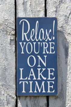 Lake House Decor, Lake Signs, Relax You're On Lake Time Sign, Rustic Wood Painted Wall Decor River Lakeside Living Cabin Cottage Quote Gift