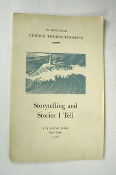 Storytelling and Stories I Tell 1956 by Gudrun Thorne-Thomsen Paper Pamphlet