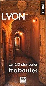 Télécharger Lyon : Les 210 plus belles traboules Gratuit Lyon City, Road Trip France, Museum Hotel, Journey Tour, Ville France, Roadtrip, South Of France, London Travel, Cool Places To Visit