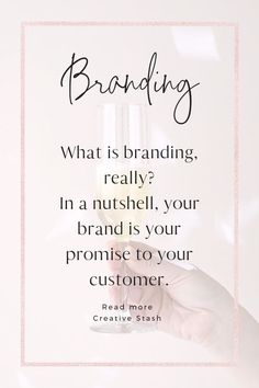 What is branding, really? In a nutshell, your brand is your promise to your customer. It tells them what they can expect from you and your business.
