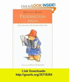 Paddington Abroad (9780006753452) Michael Bond , ISBN-10: 0006753450  , ISBN-13: 978-0006753452 ,  , tutorials , pdf , ebook , torrent , downloads , rapidshare , filesonic , hotfile , megaupload , fileserve