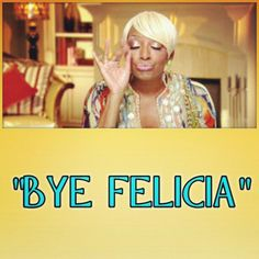 So What's With the Bye Felicia Business? Funny Picture Quotes, Funny Quotes, Baby Momma Drama, Bye Felicia, How I Feel, Funny Comics, Mixtape, Life Lessons, I Laughed