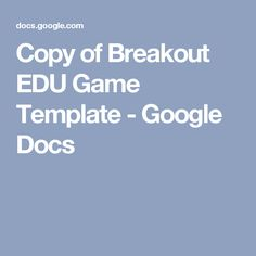 Copy of Breakout EDU Game Template - Google Docs