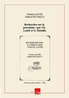 Recherches sur la porcelaine Ch._Lauth_G._Dutailly Edition1888