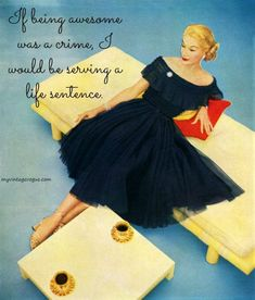 If being being were a crime Retro Humor, Vintage Humor, Retro Vintage, Funny Quotes, Funny Memes, Hilarious, Jokes, Haha So True, Sassy Pants