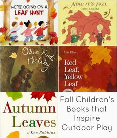"""Fall children's books that inspire outdoor play! Also the key word being """"Fall"""" they are about fall my favorite season! Good to read to my little pre-schoolers! Autumn Activities For Kids, Fall Preschool, Book Activities, Outdoor Education, Outdoor Learning, Outdoor Play, Leaf Projects, My Father's World, Fallen Book"""