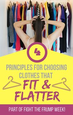 Finding Clothes that Fit and Flatter: Part of our Fight the Frump Week! 4 General Principles on dressing YOUR body well!