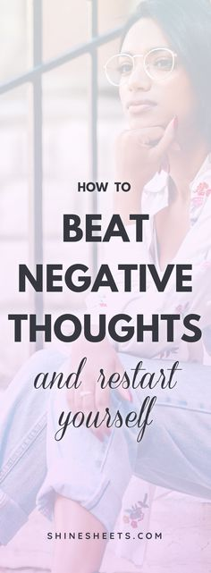 How to beat negative thoughts, restart yourself and start acting? Read on my story and 3 tips to get you out of the slump now! | ShineSheets.com | Positivity, negative thinking, self improvement, self help, anxiety, burnout, mood, growth mindset, proactive, entrepreneur, millennial, personal development