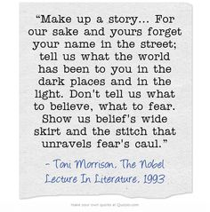 Toni Morrison, The Nobel Lecture In Literature, 1993 She has inspired me to change the way I think about writing. Writing Memes, Writing Advice, Writing A Book, Writing Prompts, Jazz Quotes, Quotes To Live By, Creepy Quotes, Toni Morrison, A Writer's Life