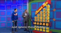 The game designers placed arbitrary numbers at the bottom of the game, which contestants then cover up with the correct price. Drew Carey, Price Is Right, Pranks, Game Design, School Ideas, Laughter, Cover Up, Things To Come, Public