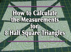 How to calculate the measurement for 8 half square triangles.